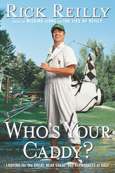 Who's Your Caddy? by Rick Reilly