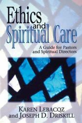 Ethics and Spiritual Care by Karen Lebacqz