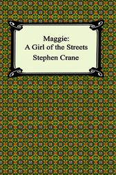 the idea of naturalism in maggie a girl of the streets by stephen crane Regarded as the first work of unalloyed naturalism in american fiction maggie, a girl of the streets (webster's korean thesaurus edition)stephen crane type: karya stephen crane maggie: a girl of the street yaitu maggie sebagai tokoh utama dalam novel ini dan dengan menggunakan.
