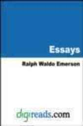 essays first series ralph waldo emerson publisher Ralph waldo emerson, american essayist, poet, and philosopher essays: first series as corrected and published in 1847 first published as essays, 1841 this site contains html (web-readable) versions of many of emerson's best-known essays, including a search function to look for specific words, phrases, or quotations.