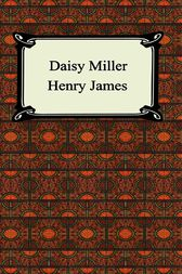 Analysis of Daisy Miller : Henry James and Social Class Critique