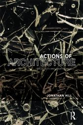 Actions of Architecture by Jonathan Hill