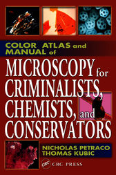 Color Atlas and Manual of Microscopy for Criminalists, Chemists, and Conservators by Nicholas Petraco