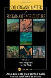 Soil Organic Matter in Sustainable Agriculture by Fred Magdoff