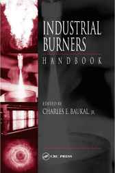 Industrial Burners Handbook by Jr. Baukal