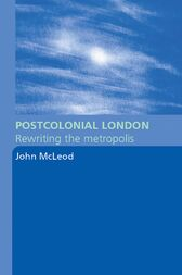 Postcolonial London by John McLeod