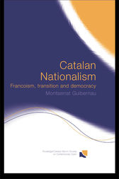 Catalan Nationalism by Montserrat Guibernau