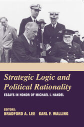 Strategic Logic and Political Rationality by Bradford A. Lee