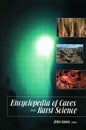 Encyclopedia of Caves and Karst Science by John Gunn