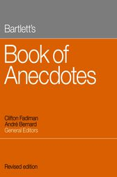 Bartlett's Book of Anecdotes by Clifton Fadiman