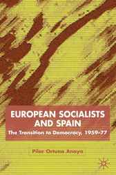 European Socialists and Spain by Pilar Ortuño Anaya