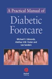 A Practical Manual of Diabetic Foot Care by Michael E. Edmonds