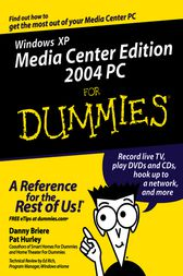Windows XP Media Center Edition 2004 PC For Dummies by Danny Briere