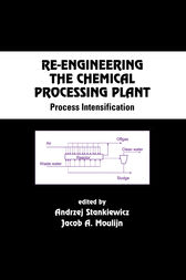 Re-Engineering the Chemical Processing Plant