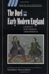 The Duel in Early Modern England by Markku Peltonen