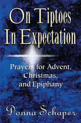 On Tiptoes In Expectation by Donna E. Schaper
