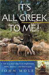 It's All Greek to me by John Mole