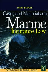 Cases & Materials on Marine Insurance Law by Susan Hodges