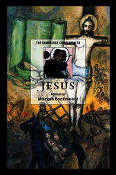 The Cambridge Companion to Jesus by Markus Bockmuehl