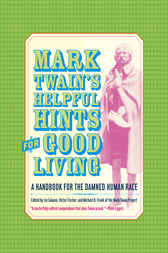 Mark Twain's Helpful Hints for Good Living by Mark Twain