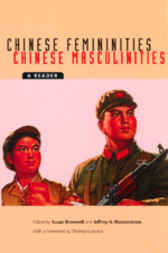 Chinese Femininities, Chinese Masculinities by Susan Brownell