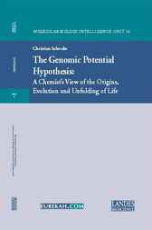 The Genomic Potential Hypothesis: A Chemist's View of the Origins, Evolution and Unfolding of Life by Christian. Schwabe