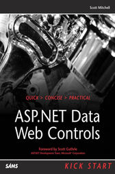 ASP.NET Data Web Controls Kick Start by Scott Mitchell