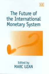 The Future of the International Monetary System by M. Uzan