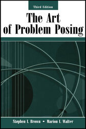 The Art of Problem Posing by Stephen I. Brown