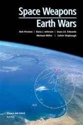 Space Weapons, Earth Wars by Robert Preston