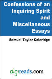 Confessions of an Inquiring Spirit and Miscellaneous Essays by Samuel Taylor Coleridge