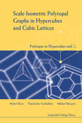 Scale-isometric Polytopal Graphs In Hypercubes And Cubic Lattices by Michel Deza