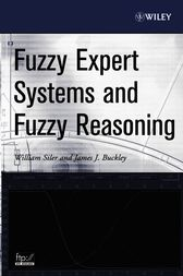 Fuzzy Expert Systems and Fuzzy Reasoning by William Siler