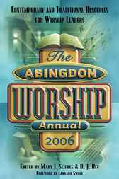Abingdon Worship Annual 2006 by Mary J. Scifres