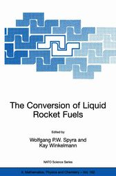 The Conversion of Liquid Rocket Fuels by Wolfgang Spyra