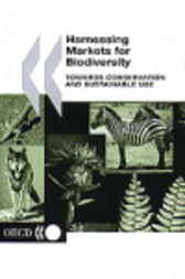 Harnessing Markets for Biodiversity by Organisation for Economic Co-operation and Development