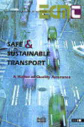 Safe and Sustainable Transport: A Matter of Quality Assurance by Organisation for Economic Co-operation and Development
