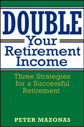 Double Your Retirement Income by Peter Mazonas