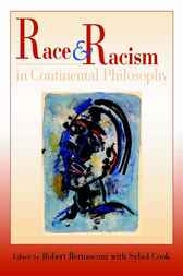 Race and Racism in Continental Philosophy