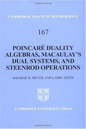 Poincaré Duality Algebras, Macaulay's Dual Systems, and Steenrod Operations by Dagmar M. Meyer