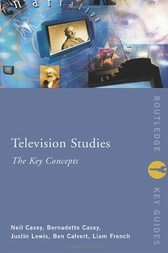 Television Studies: The Key Concepts by Ben Calvert