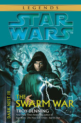 The Swarm War: Star Wars (Dark Nest, Book III) by Troy Denning