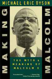 Making Malcolm by Michael Eric Dyson