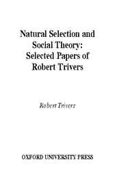 Natural Selection and Social Theory by Robert Trivers