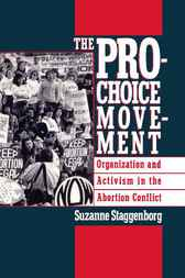The Pro-Choice Movement by Suzanne Staggenborg