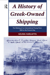 A History of Greek-Owned Shipping by Gelina Harlaftis