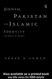 Jinnah, Pakistan and Islamic Identity by Akbar Ahmed