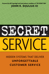 Secret Service by John R. DiJulius III