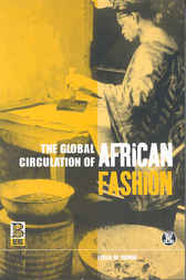 The Global Circulation of African Fashion by Leslie W. Rabine