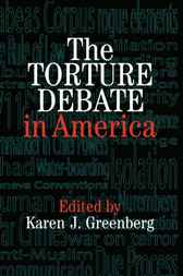 The Torture Debate in America by Karen J. Greenberg